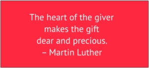 red box with white text: The heart of the giver makes the gift dear and precious. – Martin Luther